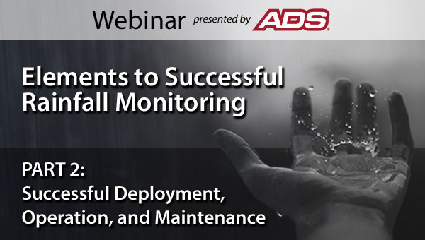 ADS Webinar for Elements to Successful Rainfall Monitoring Part 02